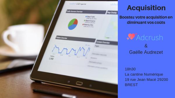 Meetup Acquisition : Boostez votre acquisition tout en diminuant vos coûts @ The Mess (annexe Cantine) | Brest | Bretagne | France